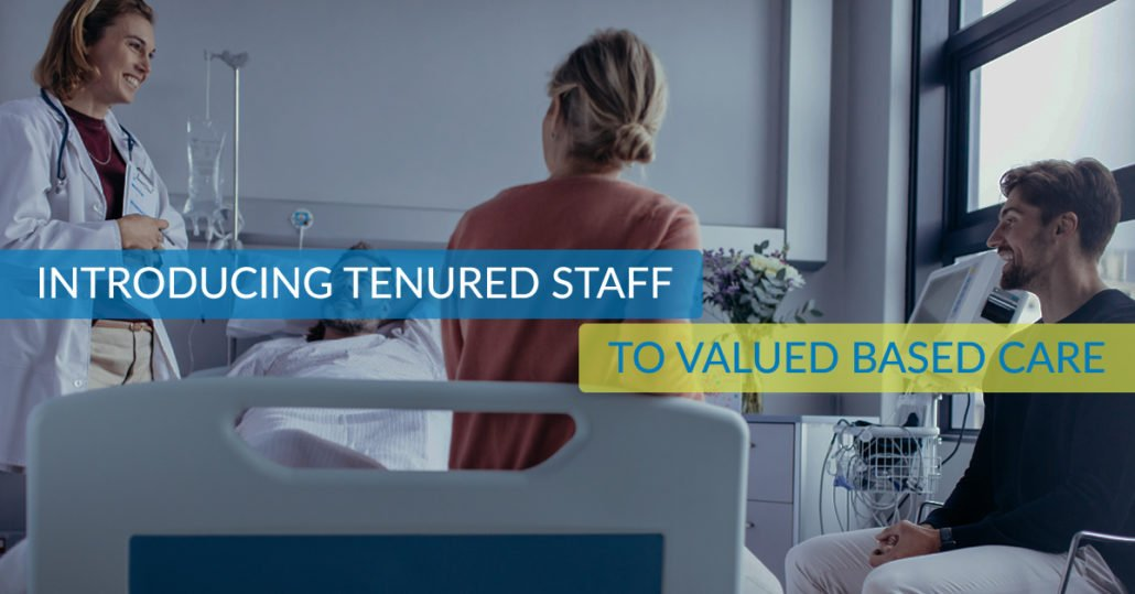tenured staff and value based care